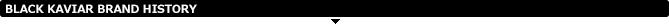 BLACK KAVIAR(�֥�å�����ӥ�)�֥��ɥҥ��ȥ